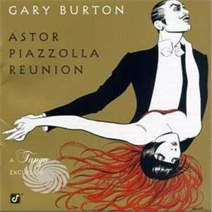 Burton,Gary - Astor Piazzolla Reunion-A Tang - CD - MediaWorld.it
