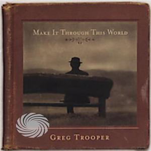 Trooper,Greg - Make It Through This World - CD - MediaWorld.it