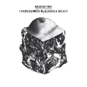 Against Me! - Transgender Dysphoria Blues - CD - MediaWorld.it
