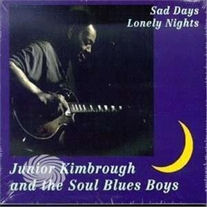 Kimbrough,Junior & Soul Blues - Sad Days & Lonely Nights - CD - MediaWorld.it