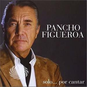 Figueroa,Pancho - Solo Por Cantar - CD - MediaWorld.it