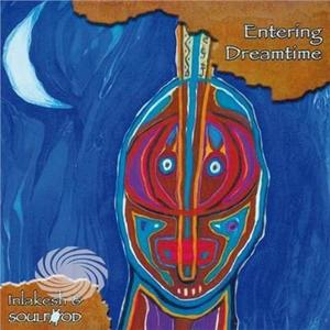 Soulfood/Inlakesh - Entering Dreamtime - CD - MediaWorld.it