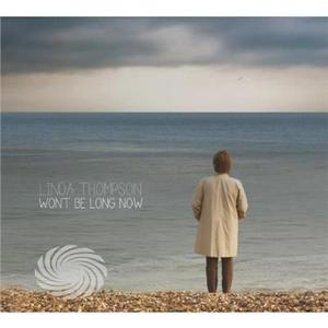 THOMPSON, LINDA - WON'T BE LONG NOW - CD - MediaWorld.it