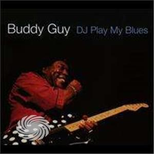 Guy,Buddy - D.J. Play My Blues - CD - MediaWorld.it