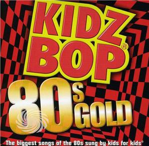 Kidz Bop Kids - Kidz Bop 80s Gold - CD - MediaWorld.it