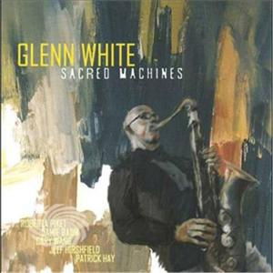 White,Glenn - Sacred Machines - CD - MediaWorld.it