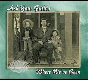 Ask Your Father - Where We've Been - CD - MediaWorld.it