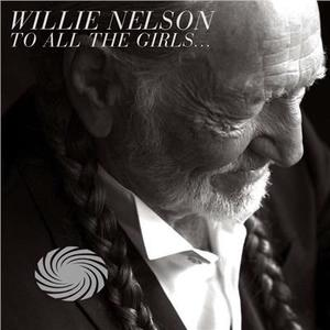 Nelson,Willie - To All The Girls - CD - MediaWorld.it