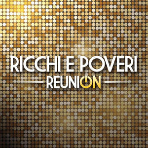 Ricchi e Poveri - Reunion - CD - MediaWorld.it
