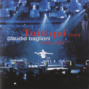 Claudio Baglioni - Tutto qui tour 2006-2007 - CD - MediaWorld.it