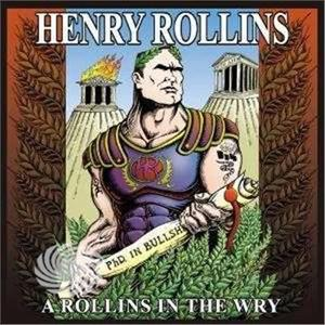 ROLLINS, HENRY - A ROLLINS IN THE WRY - CD - MediaWorld.it