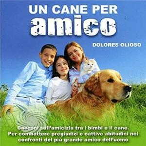 Olioso Dolores - Un Cane Per Amico - CD - MediaWorld.it