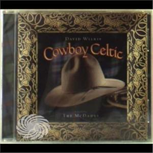 Wilkie,David & Mcdades - Cowboy Celtic - CD