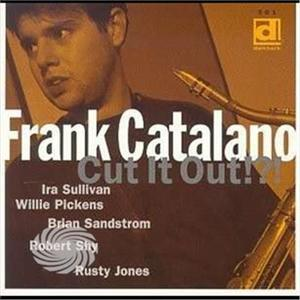 Catalano,Frank - Cut It Out?! - CD - thumb - MediaWorld.it