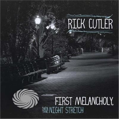 Cutler,Rick - First Melancholy Then The Night Stretch - CD - thumb - MediaWorld.it