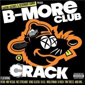 Lacrate & Samir Present - B-More Club Crack - CD - MediaWorld.it