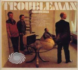TROUBLEMAN - SUBURBIA - CD - thumb - MediaWorld.it