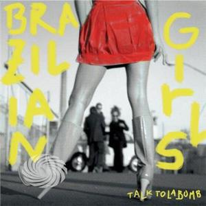 Brazilian Girls - Talk To La Bomb - CD - thumb - MediaWorld.it