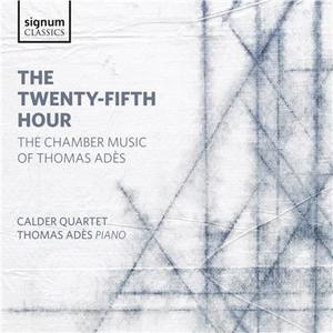 Ades / Calder Quartet / Ades - Twenty-Fifth Hour - The Chamber Music Of Thomas - CD - thumb - MediaWorld.it