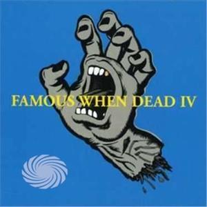 Famous When Dead - Famous When Dead Iv - CD - thumb - MediaWorld.it