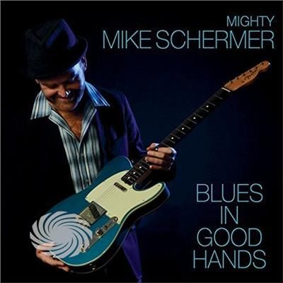 Mighty Mike Schermer - Blues In Good Hands - CD - thumb - MediaWorld.it