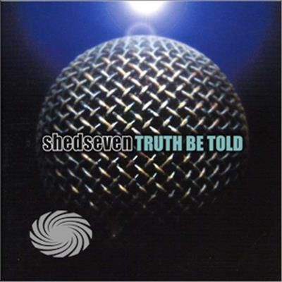SHED SEVEN - TRUTH BE TOLD - CD - thumb - MediaWorld.it