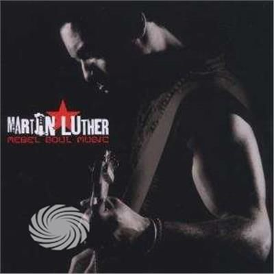 LUTHER, MARTIN - REBEL SOUL - CD - thumb - MediaWorld.it