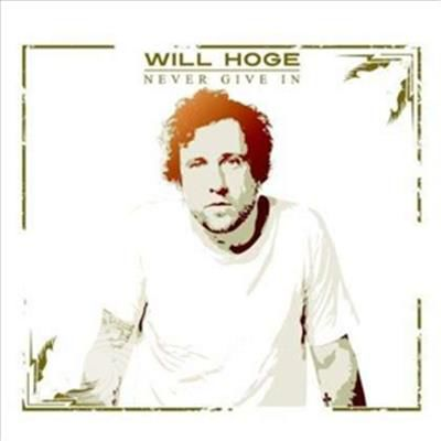 Hoge,Will - Never Give In - CD - thumb - MediaWorld.it