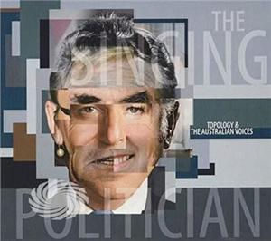 Topology & The Australian Voices - Singing Politician - CD - MediaWorld.it