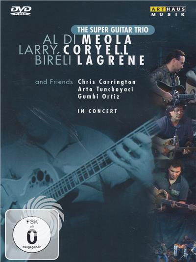 Super Guitar Trio, Chris Carrington, Arto Tuncboyaci, Gumbi Ortiz - The Super Guitar Trio and friends - In concert - DVD - thumb - MediaWorld.it