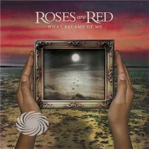 Roses Are Red - What Became Of Me - CD - thumb - MediaWorld.it
