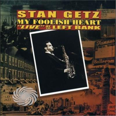 Getz,Stan - My Foolish Heart: Live At The Left Bank - CD - thumb - MediaWorld.it