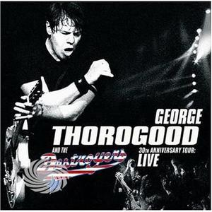 Thorogood,George & Destroyers - 30th Anniversary Tour-Live In Europe - CD - thumb - MediaWorld.it