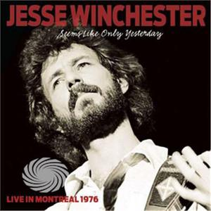 Winchester,Jesse - Seems Like Only Yesterday: Live In Montreal 1976 - CD - thumb - MediaWorld.it