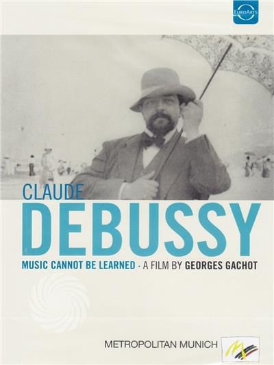 Claude Debussy - Music cannot be learned - DVD - thumb - MediaWorld.it