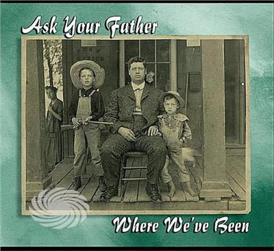 Ask Your Father - Where We've Been - CD - thumb - MediaWorld.it