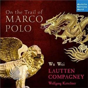 Lautten Compagney / Wu Wei - On The Trail Of Marco Polo - CD - thumb - MediaWorld.it