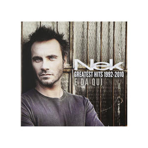 Nek - Greatest Hits 1992-2010 E Da Qui - MediaWorld.it