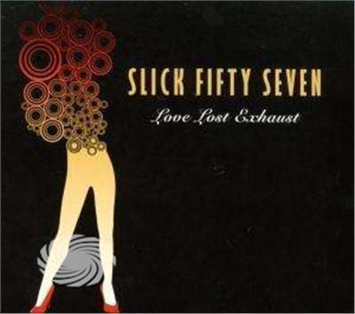 Slick Fifty Seven - Love Lost Exhaust - CD - thumb - MediaWorld.it