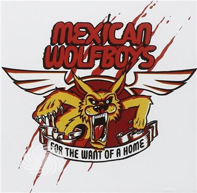 MEXICAN WOLFBOYS - FOR THE WANT OF A HOME - CD - thumb - MediaWorld.it