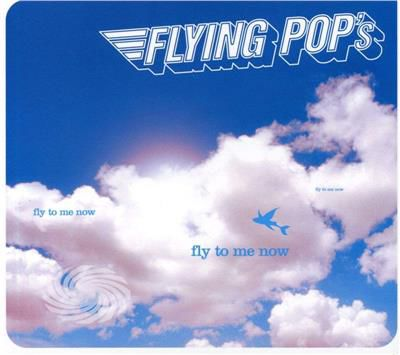 FLYING POP'S - FLY TO ME NOW - CD - thumb - MediaWorld.it