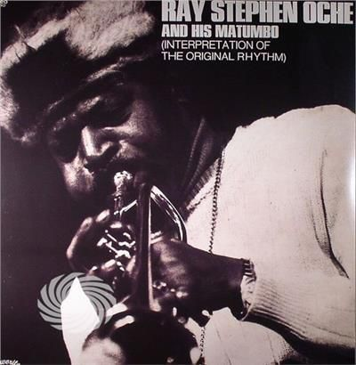 Oche,Ray Stephen & His Matumbo - Interpretation Of The Original Rhythm - Vinile - thumb - MediaWorld.it