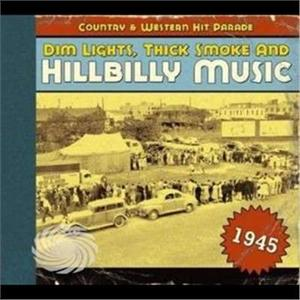 Dim Lights Thick Smoke & Hillbilly Music Country - 1945-Dim Lights Thick Smoke & Hilbilly Music Count - CD - thumb - MediaWorld.it