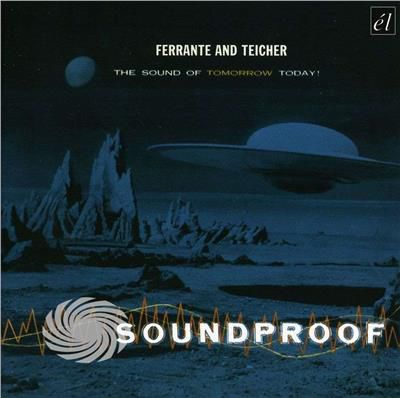 Ferrante & Teicher - Soundproof: The Sound Of Tomorrow Today - CD - thumb - MediaWorld.it
