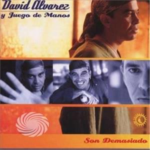 ALVAREZ, DAVID - SON DEMASIADO - CD - MediaWorld.it