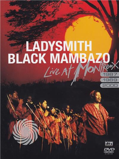 Ladysmith Black Mambazo - Ladysmith Black Mambazo - Live at Montreux (1987 / 1989 / 2000) - DVD - thumb - MediaWorld.it