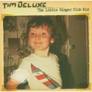 Tim Deluxe - Little Ginger Club Kid - CD - thumb - MediaWorld.it