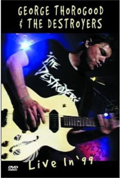 George Thorogood, The Destroyers - THOROGOOD GEORGE & THE DESTROYERS - LIVE IN '99 - DVD - thumb - MediaWorld.it