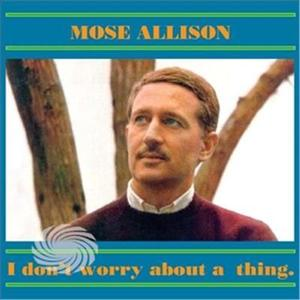 Allison,Mose - I Don't Worry About A Thing - CD - thumb - MediaWorld.it