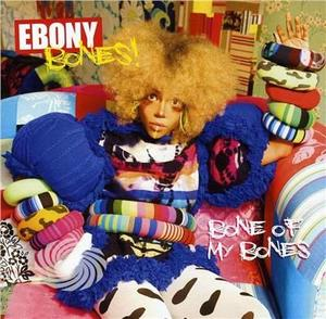 Ebony Bones - Bone Of My Bones - CD - thumb - MediaWorld.it